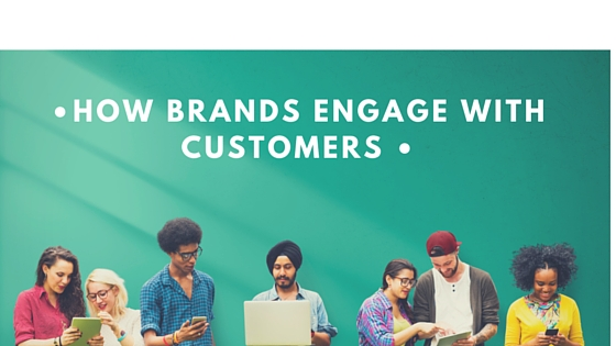 How Brands Engage With Customers