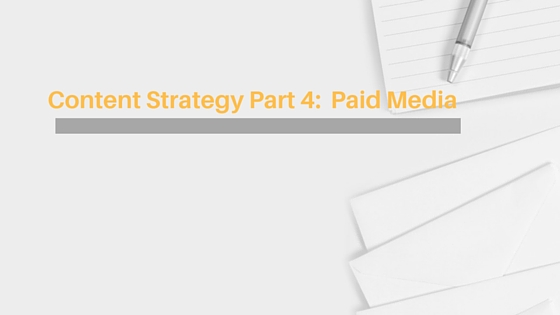 Content Strategy Part 4 : Paid Media