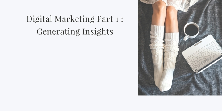 Digital Marketing Part 1 : GeneratingInsights
